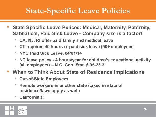 State-Specific Leave Policies  State Specific Leave Polices: Medical, Maternity, Paternity, Sabbatical, Paid Sick Leave -...