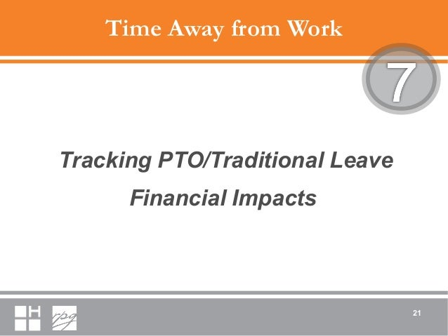 Time Away from Work Tracking PTO/Traditional Leave Financial Impacts 21
