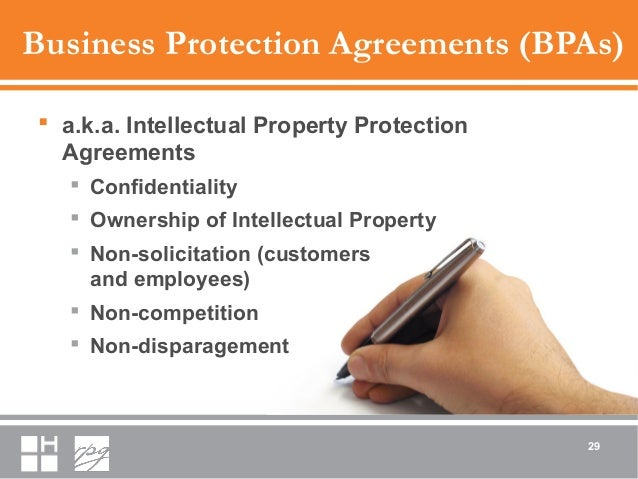 Business Protection Agreements (BPAs)  a.k.a. Intellectual Property Protection Agreements  Confidentiality  Ownership o...