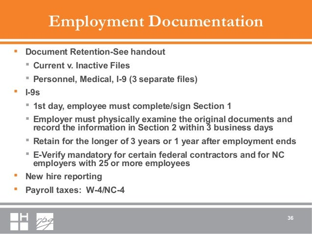 Employment Documentation  Document Retention-See handout  Current v. Inactive Files  Personnel, Medical, I-9 (3 separat...