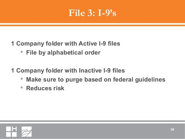 File 3: I-9's 1 Company folder with Active I-9 files  File by alphabetical order 1 Company folder with Inactive I-9 files...