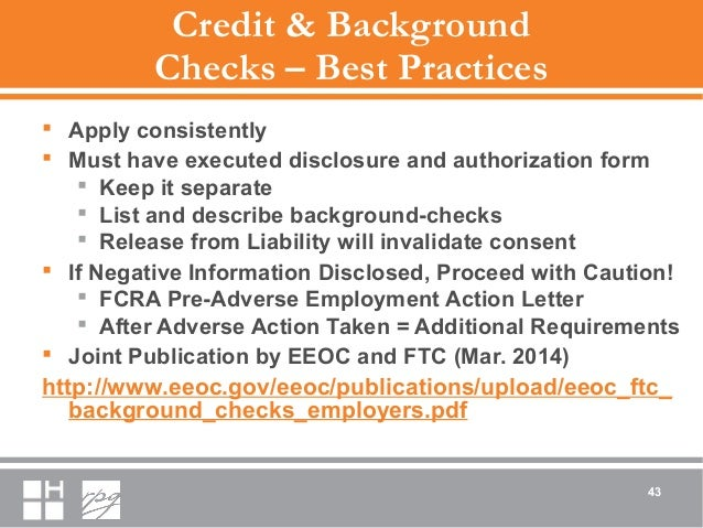 Credit & Background Checks – Best Practices  Apply consistently  Must have executed disclosure and authorization form  ...