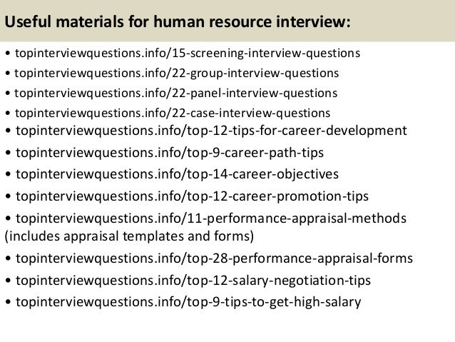 hrd interview Shrm members may adapt and use these sample interview questions to fit their company policies, practices and culture neither members nor nonmembers may reproduce these sample interview questions in.