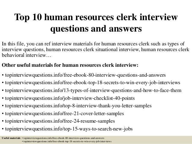 Top 10 Human Resources Clerk Interview Questions And Answers In This File,  ...