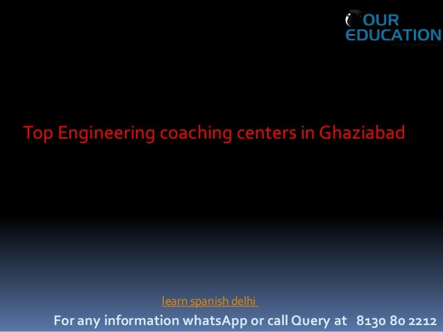 For any information whatsApp or call Query at 8130 80 2212 learn spanish delhi Top Engineering coaching centers in Ghaziab...
