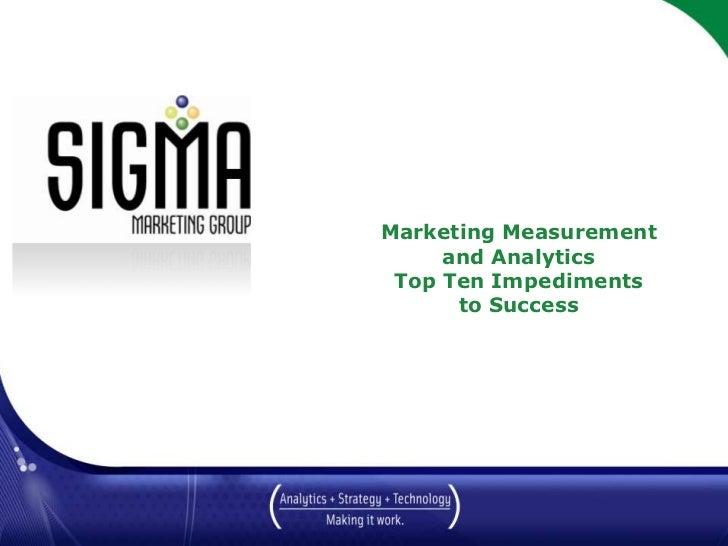 Marketing Measurementand AnalyticsTop Ten Impedimentsto Success<br />March 2010<br />