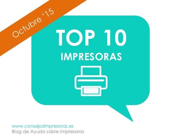 TOP 10 IMPRESORAS www.consejosimpresoras.es Blog de Ayuda sobre impresoras