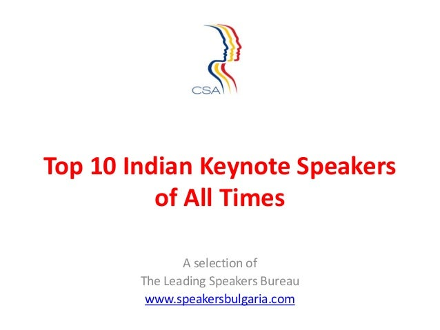Top 10 Indian Keynote Speakers          of All Times               A selection of        The Leading Speakers Bureau      ...
