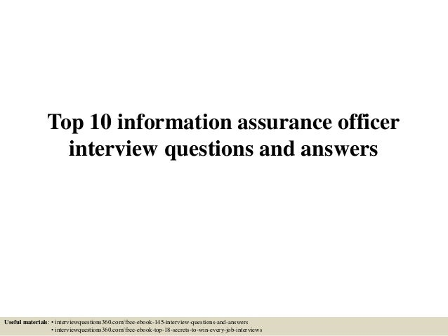 Top 10 Information Assurance Officer Interview Questions And Answers Useful  Materials: U2022 Interviewquestions360.com ...