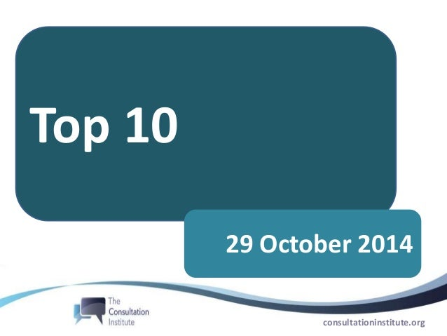 consultationinstitute.org Top 10 29 October 2014