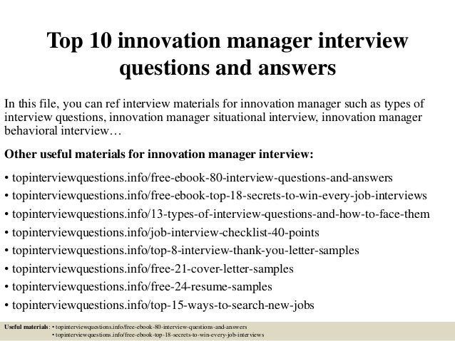 Top 10 innovation manager interview questions and answers In this file, you can ref interview materials for innovation man...