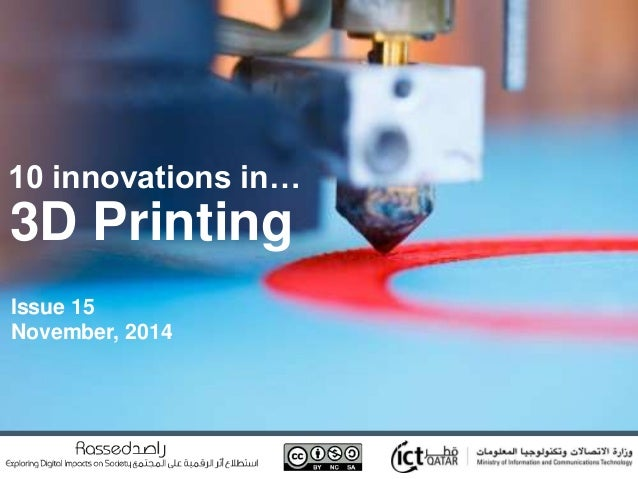 10 innovations in…  3D Printing  Issue 15  November, 2014