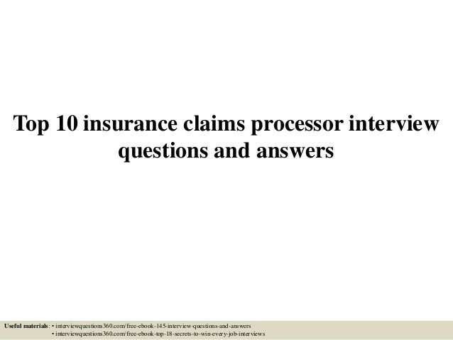 Top 10 insurance claims processor interview questions and answers Useful materials: • interviewquestions360.com/free-ebook...