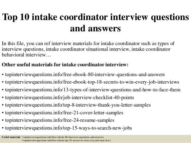 Top 10 Intake Coordinator Interview Questions And Answers In This File, You  Can Ref Interview ...