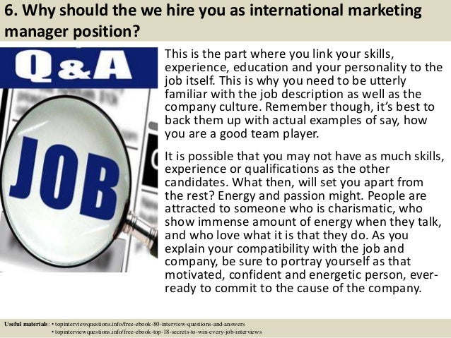 7 6 why should the we hire you as international marketing manager position