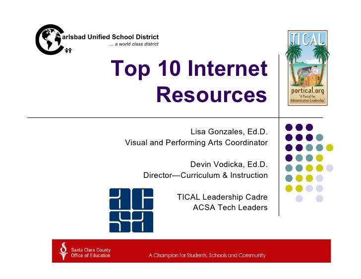 Top 10 Internet     Resources                   Lisa Gonzales, Ed.D.  Visual and Performing Arts Coordinator              ...