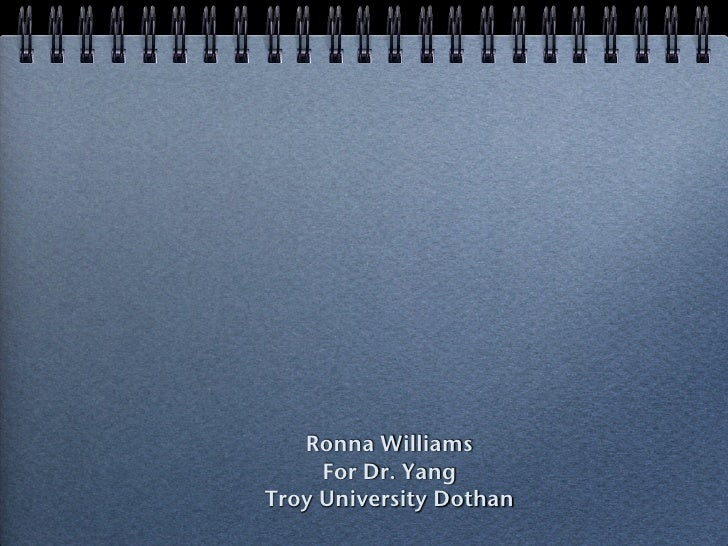 Ronna Williams      For Dr. Yang Troy University Dothan