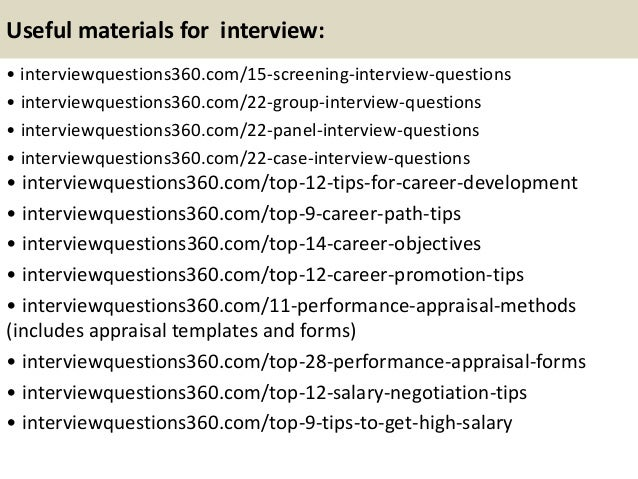 Useful materials for interview: • interviewquestions360.com/15-screening-interview-questions • interviewquestions360.com/2...