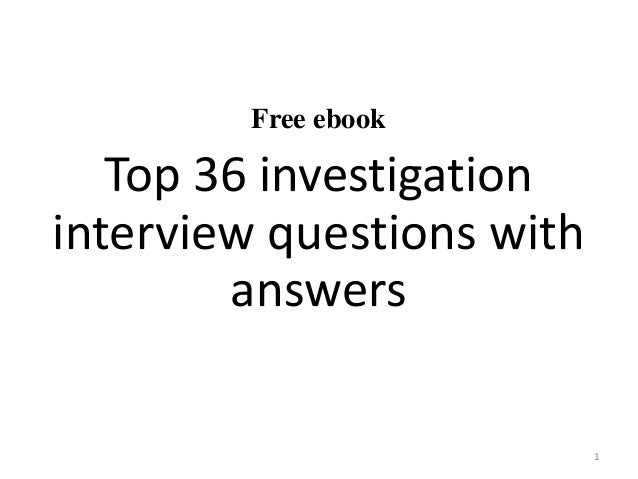 Captivating Free Ebook Top 36 Investigation Interview Questions With Answers 1 ...