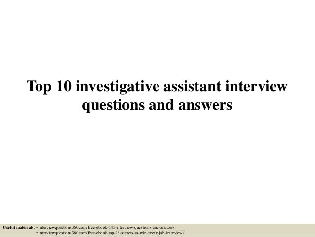 top 10 investigative assistant interview questions and answers useful materials interviewquestions360com - Investigative Assistant Sample Resume