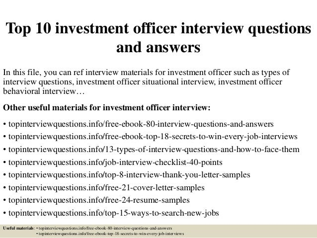 top 10 investment officer interview questions and answers in this file you can ref interview - Investment Officer Sample Resume