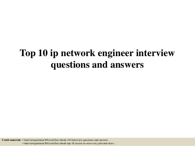 top 10 ip network engineer interview questions and answers useful materials interviewquestions360com - Network Engineer Interview Questions And Answers