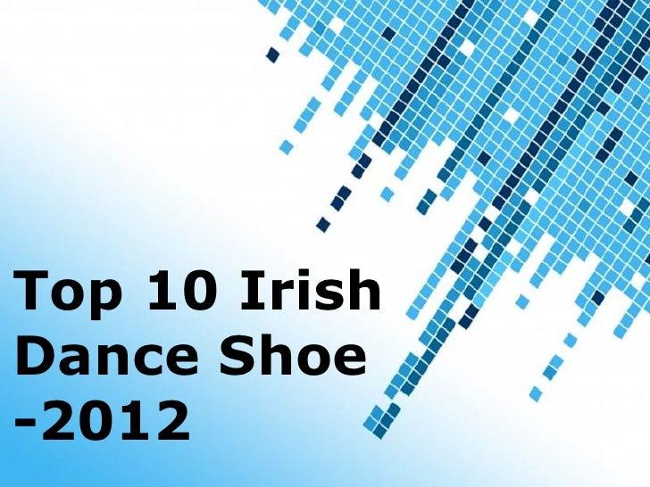 Top 10 IrishDance Shoe-2012  Powerpoint Templates                              Page 1