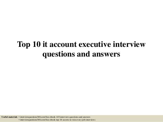top-10-it-account-executive-interview-questions -and-answers-1-638.jpg?cb=1433246038