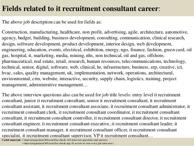 Top 10 it recruitment consultant interview questions and answers 18 fields related to it recruitment consultant career the above job description thecheapjerseys Image collections