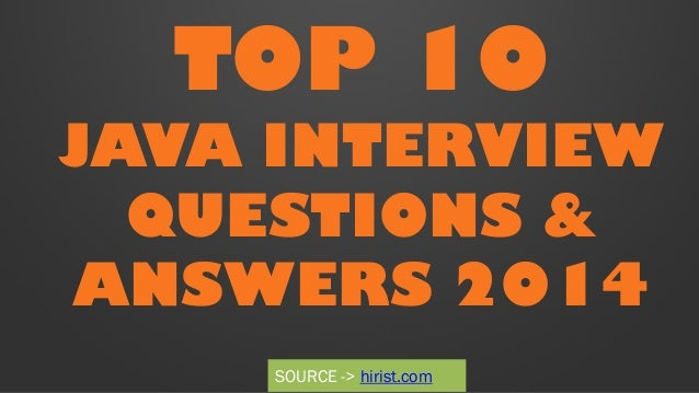 Top 10 Java Interview Questions and Answers 2014