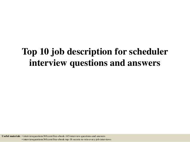 top10jobdescriptionforscheduler interviewquestionsandanswers1638jpgcb 1433126401 – Scheduler Job Description