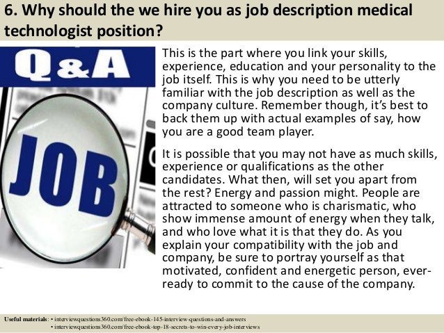 ... 8. 6. Why Should The We Hire You As Job Description Medical Technologist  ...