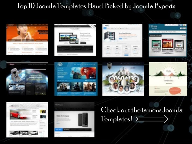 Top 10 Joomla Templates Hand Picked by Joomla Experts Check out the famous Joomla Templates !
