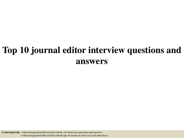 Top 10 journal editor interview questions and answers Useful materials: • interviewquestions360.com/free-ebook-145-intervi...