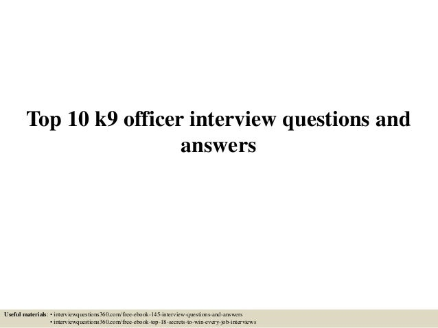 Top 10 k9 officer interview questions and answers