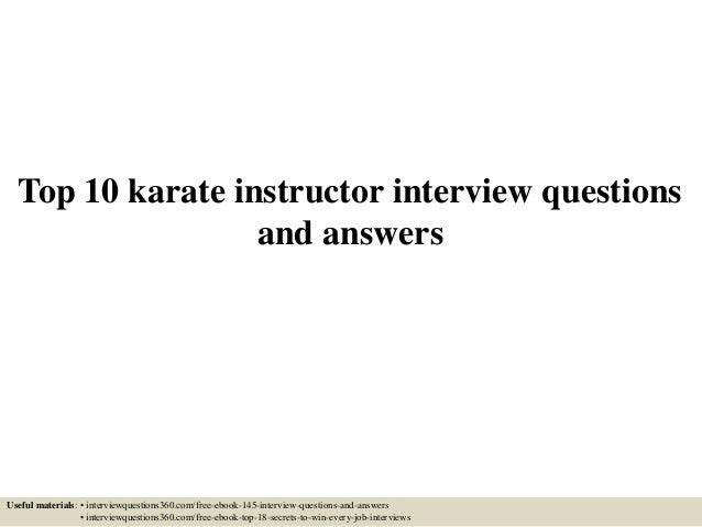 Top 10 Karate Instructor Interview Questions And Answers Useful Materials:  U2022 Interviewquestions360.com/ ...