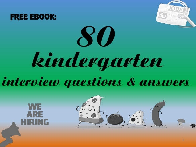 80 kindergarten interview questions with answers