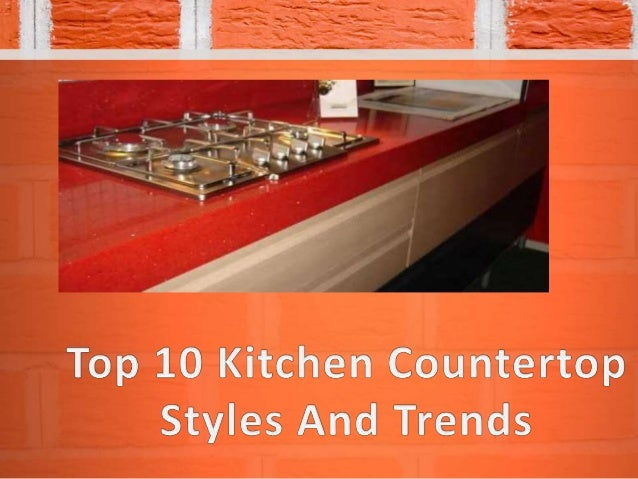 Top 10 Kitchen Countertop Styles And Trends