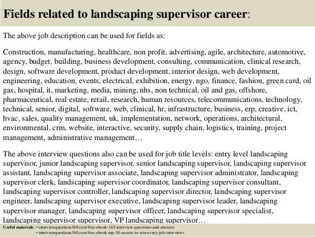 ... 18. Fields related to landscaping supervisor career: The above job  description ... - Top 10 Landscaping Supervisor Interview Questions And Answers