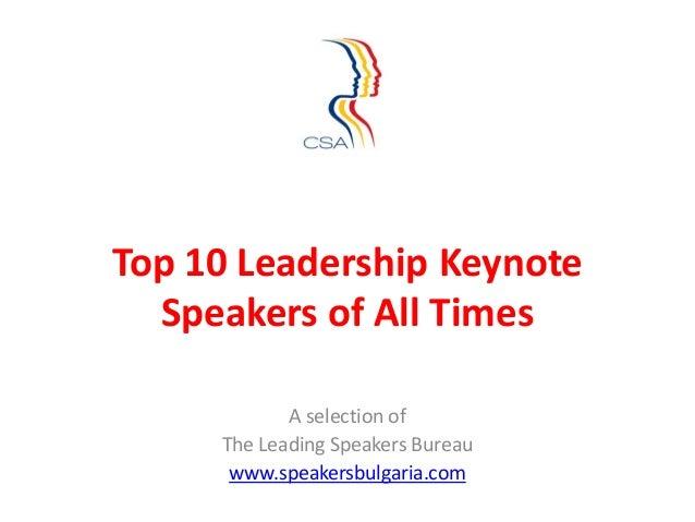 Top 10 Leadership Keynote  Speakers of All Times            A selection of     The Leading Speakers Bureau      www.speake...