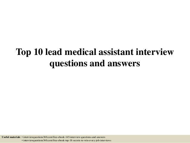 top 10 lead medical assistant interview questions and answers useful materials interviewquestions360com - Medical Assistant Interview Questions And Answers