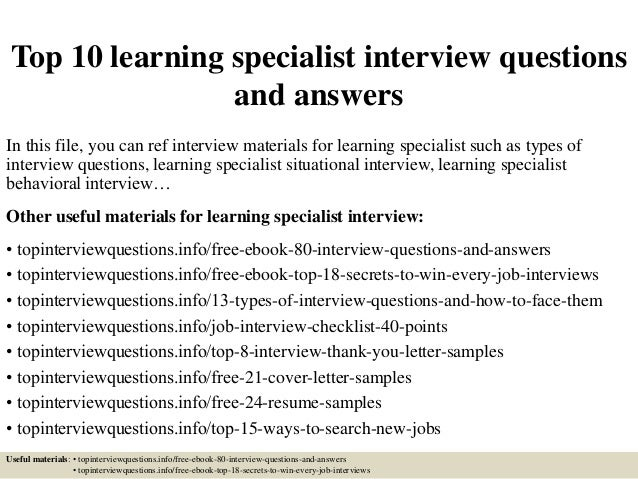 Top 10 learning specialist interview questions and answers In this file, you can ref interview materials for learning spec...