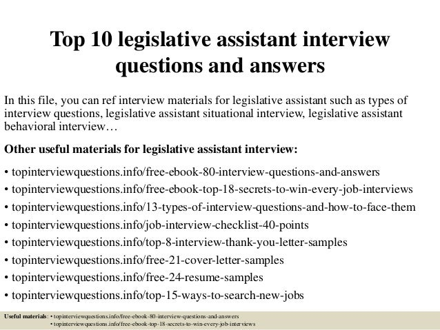Top 10 legislative assistant interview questions and answers In this file,  you can ref interview ...