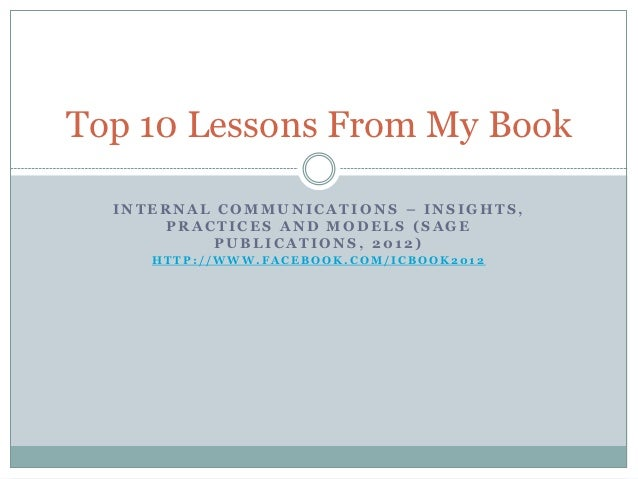 Top 10 Lessons From My Book  INTERNAL COMMUNICATIONS – INSIGHTS,      PRACTICES AND MODELS (SAGE           PUBLICATIONS, 2...