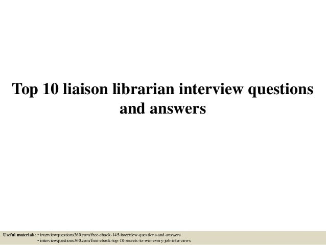top 10 liaison librarian interview questions and answers