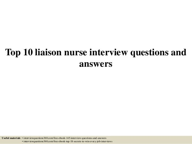 top 10 liaison nurse interview questions and answers useful materials interviewquestions360com - Nursing Interview Questions And Answers