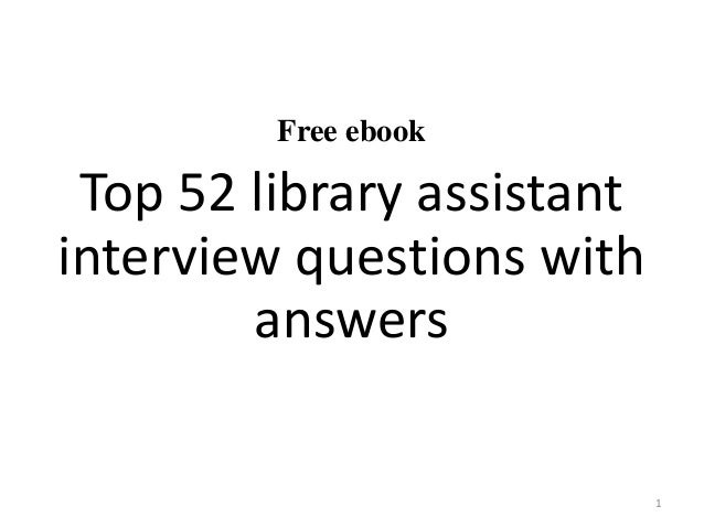 Free ebook Top 52 library assistant interview questions with answers 1
