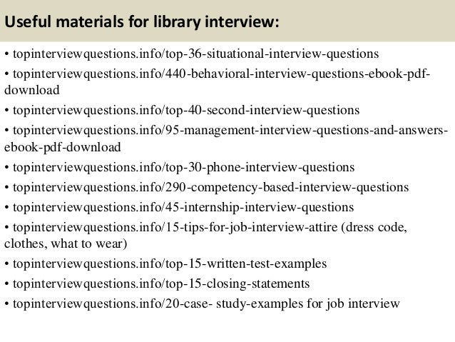 Useful materials for library interview: • topinterviewquestions.info/top-36-situational-interview-questions • topinterview...