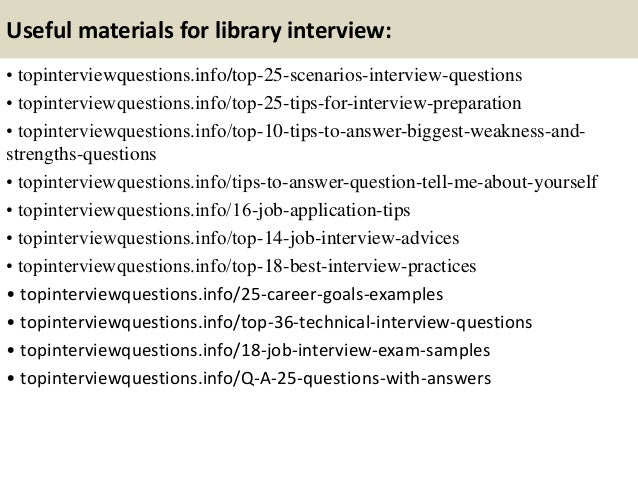 Useful materials for library interview: • topinterviewquestions.info/top-25-scenarios-interview-questions • topinterviewqu...