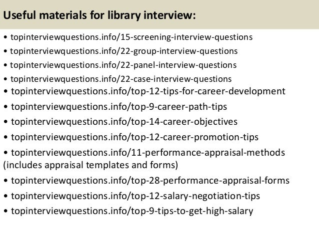 Useful materials for library interview: • topinterviewquestions.info/15-screening-interview-questions • topinterviewquesti...